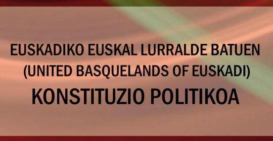 Euskal  Konstituzioa  Aldarrikatzen!